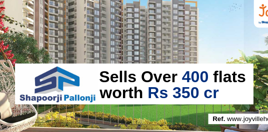 Shapoorji Pallonji Sells Over 400 flats worth Rs 350 cr
